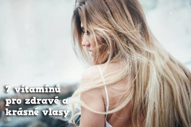Vitamíny na vlasy – které jsou důležité?