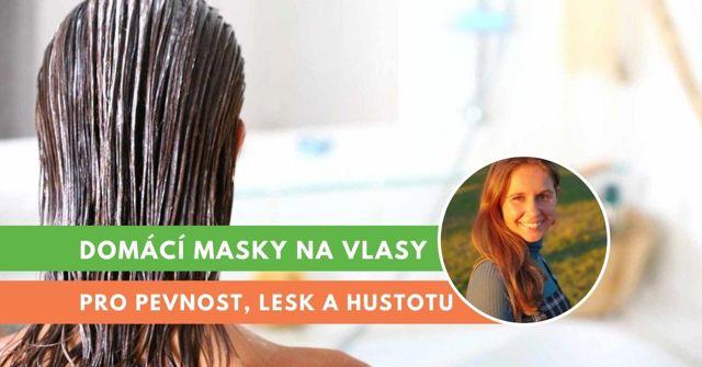 Domácí masky na vlasy – jak si udělat vlasovou masku doma?